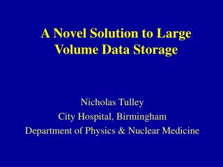 A Novel Solution to Large Volume Data Storage