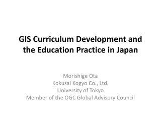 GIS Curriculum Development and the Education Practice in Japan