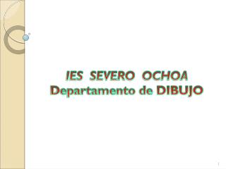 IES  SEVERO   OCHOA Departamento de DIBUJO