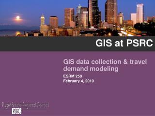 GIS at PSRC
