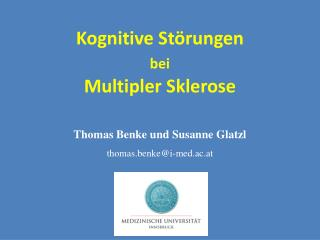 Thomas Benke und Susanne Glatzl thomas.benke@i-med.ac.at