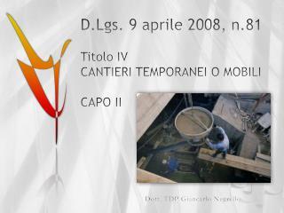 D.Lgs. 9 aprile 2008, n.81  Titolo IV CANTIERI TEMPORANEI O MOBILI  CAPO II
