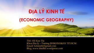 ĐỊA LÝ KINH TẾ (ECONOMIC GEOGRAPHY)
