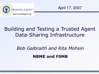 Building and Testing a Trusted Agent  Data-Sharing Infrastructure
