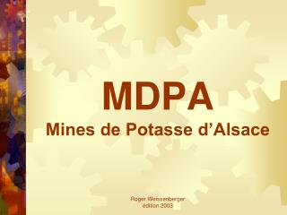 MDPA   Mines de Potasse d'Alsace