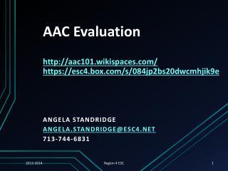 AAC Evaluation aac101.wikispaces/ https://esc4.box/s/084jp2bs20dwcmhjik9e