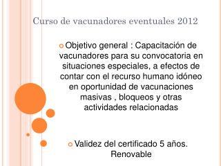 Curso de vacunadores eventuales 2012