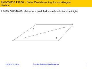 Geometria Plana -  Retas Paralelas e ângulos no triângulo Unidade 1