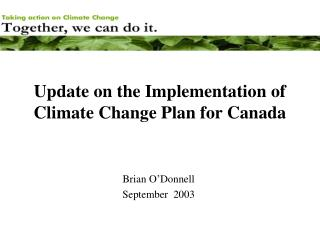 Update on the Implementation of Climate Change Plan for Canada