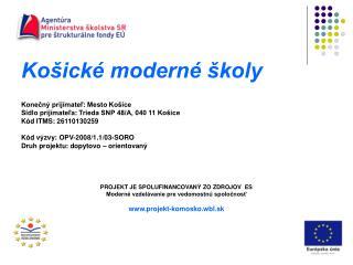 Košické moderné školy Konečný prijímateľ: Mesto Košice