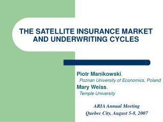 THE SATELLITE INSURANCE MARKET AND UNDERWRITING CYCLES
