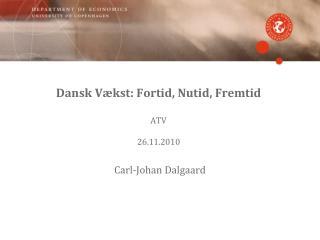 Dansk Vækst: Fortid, Nutid, Fremtid ATV 26.11.2010