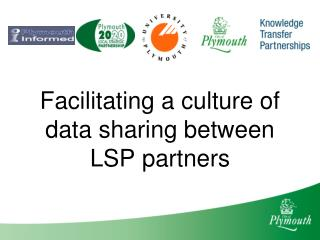 Facilitating a culture of data sharing between LSP partners