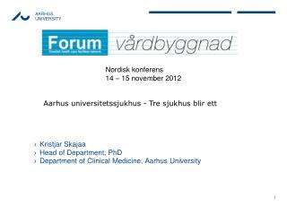Kristjar Skajaa Head of Department,  PhD Department of  Clinical Medicine , Aarhus  University
