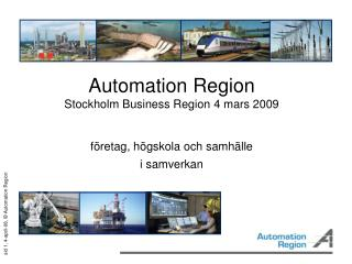 Automation Region Stockholm Business Region 4 mars 2009