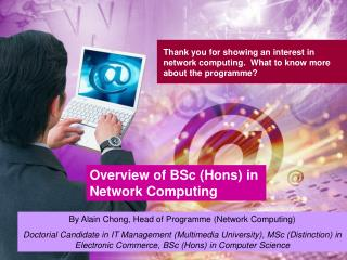 Thank you for showing an interest in network computing.  What to know more about the programme?