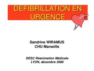 DEFIBRILLATION EN URGENCE