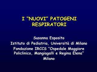 """I """"NUOVI"""" PATOGENI RESPIRATORI"""