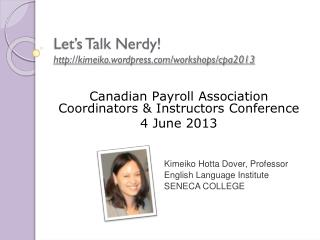 Let's Talk Nerdy! kimeiko.wordpress/workshops/cpa2013