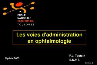 Les voies dadministration en ophtalmologie