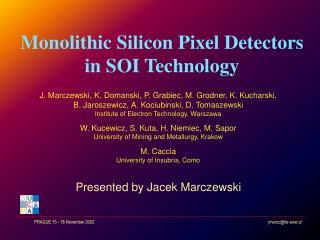 Monolithic Silicon Pixel Detectors  i n SOI Technology