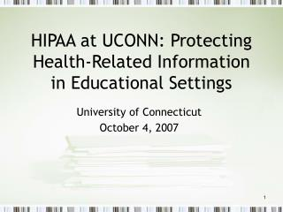 HIPAA at UCONN: Protecting Health-Related Information in Educational Settings