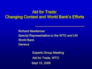 Aid for Trade:  Changing Context and World Bank's Efforts