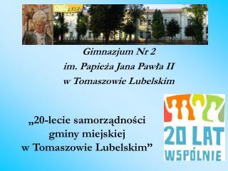 """""""20-lecie samorządności  gminy miejskiej  w Tomaszowie Lubelskim"""""""
