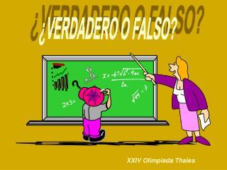 ¿VERDADERO O FALSO?