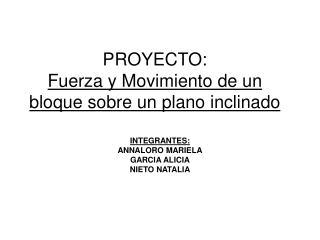 PROYECTO:  Fuerza y Movimiento de un bloque sobre un plano inclinado