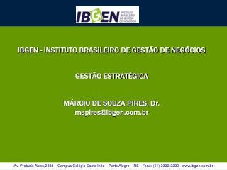 IBGEN - INSTITUTO BRASILEIRO DE GEST O DE NEG CIOS