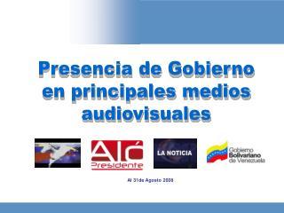 Presencia de Gobierno en principales medios audiovisuales