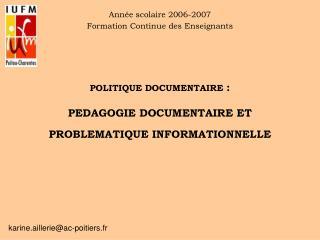 POLITIQUE DOCUMENTAIRE  :  PEDAGOGIE DOCUMENTAIRE ET PROBLEMATIQUE INFORMATIONNELLE