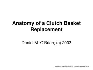 Anatomy of a Clutch Basket Replacement