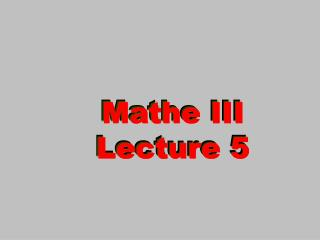 Mathe III Lecture 5