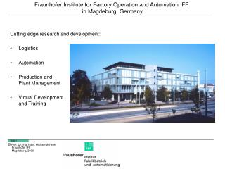 Fraunhofer Institute for Factory Operation and Automation IFF  in Magdeburg, Germany