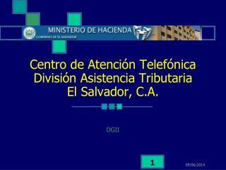 Centro de Atenci n Telef nica Divisi n Asistencia Tributaria El Salvador, C.A.