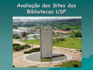 Avalia��o dos Sites das Bibliotecas USP