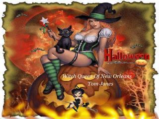 Witch Queen Of New Orleans                      Tom Jones