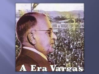 """A REPÚBLICA """"POPULISTA"""" (1930-1964)"""