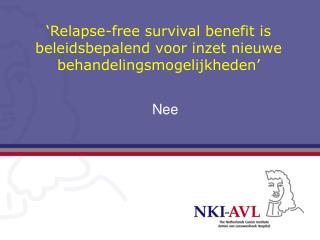 'Relapse-free survival benefit is beleidsbepalend voor inzet nieuwe behandelingsmogelijkheden'