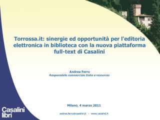 Milano, 4 marzo 2011 andrea.ferro@casalini.it   -   casalini.it