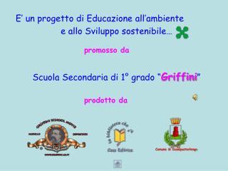E' un progetto di Educazione all'ambiente                   e allo Sviluppo sostenibile…