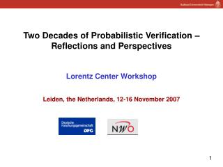 "The Organizers:   NWO/DFG Cooperation Program on ""Validation of Stochastic Systems"" (VOSS2)"