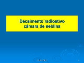 Decaimento radioativo câmara de neblina