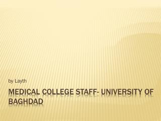 Medical College Staff- University of Baghdad