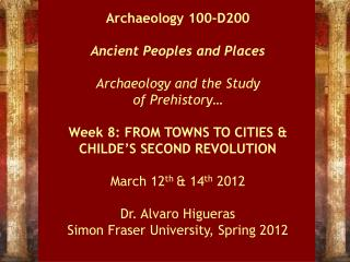 Archaeology 100-D200 Ancient Peoples and Places Archaeology and the Study  of Prehistory…
