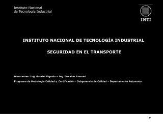 INSTITUTO NACIONAL DE TECNOLOG�A INDUSTRIAL  SEGURIDAD EN EL TRANSPORTE