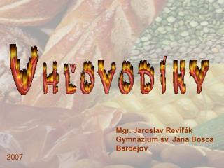 Mgr. Jaroslav Reviľák Gymnázium sv. Jána Bosca Bardejov
