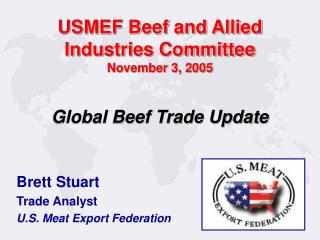 USMEF Beef and Allied Industries Committee November 3, 2005